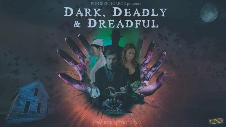 DARK, DEADLY & DREADFUL - Feature Film Anthology New Trailer and Release Date Announced!